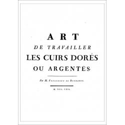 L'art de travailler les cuirs dorés ou argentés, par Auguste-Denis Fougeroux de Bondaroy